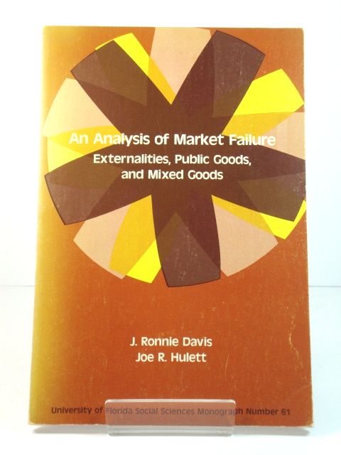 Image for An Analysis of Market Failure: Externalities, Public Goods, and Mixed Goods