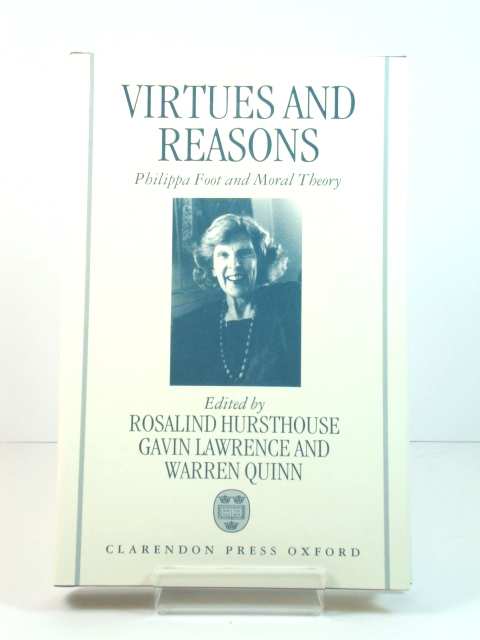 Image for Virtues and Reasons: Philippa Foot and Moral Theory