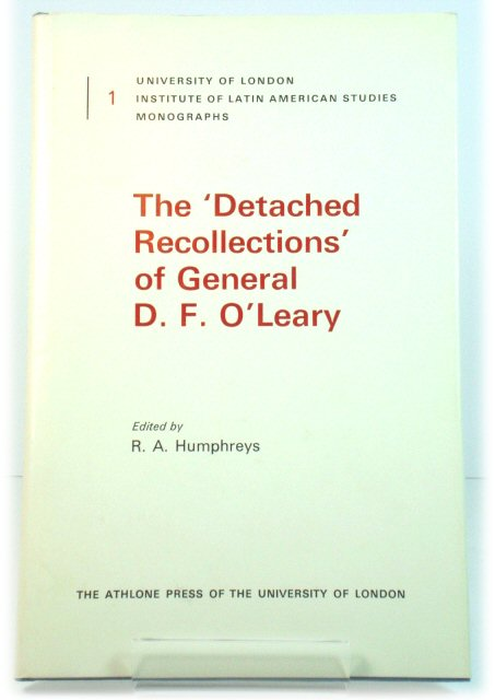 Image for The 'Detached Recollections' of General D. F. O'Leary (University of London Institute of Latin American Studies Monographs)
