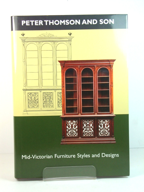 Image for Peter Thomson and Son: Mid-Victorian Furniture Styles and Designs