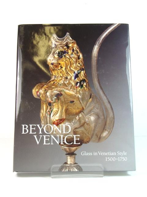 Image for Beyond Venice: Glass in Venetian Style, 1500-1750