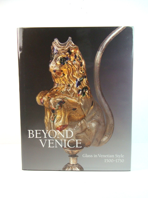 Image for Beyond Venice: Glass in Venetian Style, 1500 - 1750