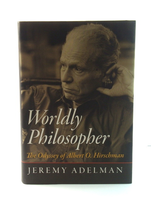 Image for Worldly Philosopher: The Odyssey of Albert O. Hirschman