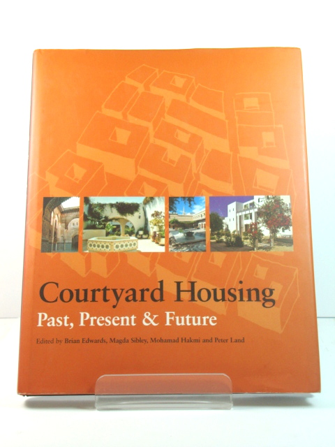 Image for Courtyard Housing: Past, Present and Future