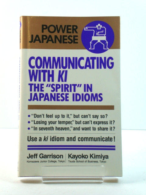 "Image for Communicating with Ki: The ""Spirit"" in Japanese Idioms"