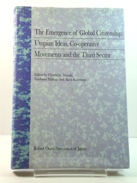 Image for The Emergence of Global Citizenship: Utopian Ideas, Co-operative Movements and the Third Sector
