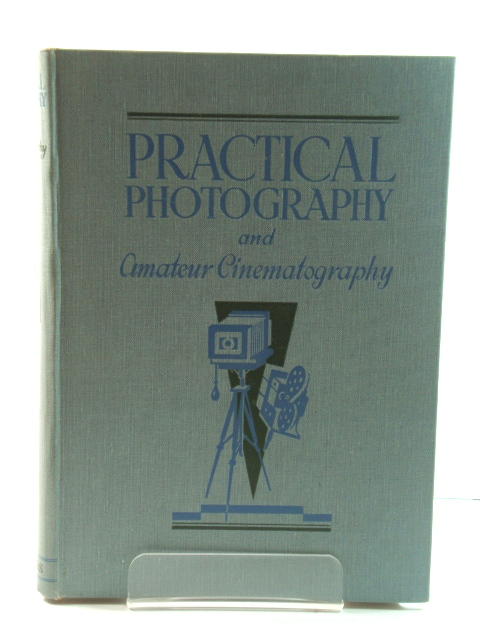 Image for Practical Photography and Amateur Cinematography: Volume III