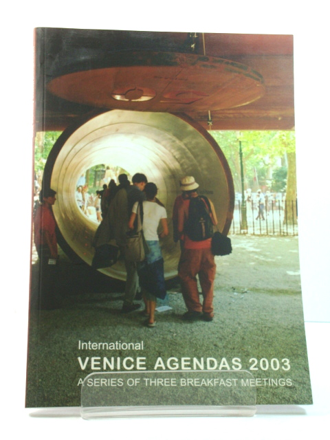 Image for International Venice Agendas 2003: A Series of Three Breakfast Meetings: 12-13-14 June 2003