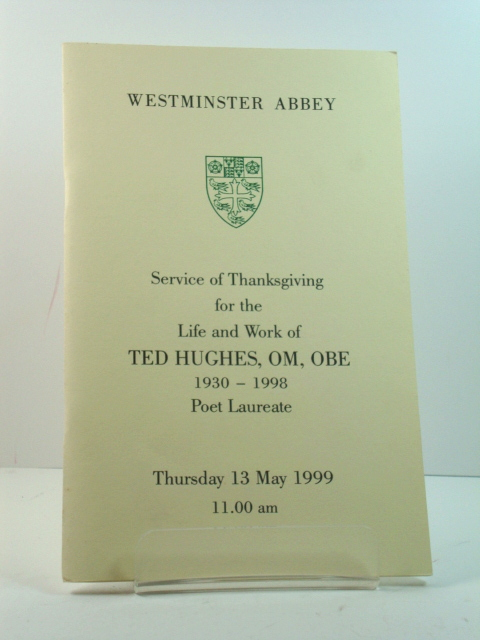 Image for Service of Thanksgiving for the Life and Work of Ted Hughes, OM, OBE 1930-1998 Poet Laureate: Thursday 13 May 1999 11.00am