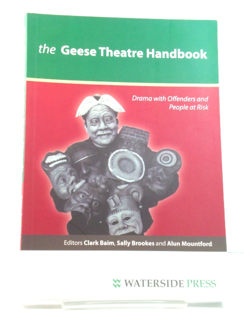 Image for The Geese Theatre Handbook: Drama with Offenders and People at Risk