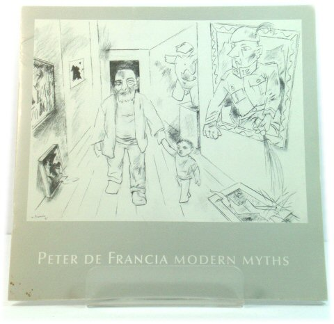 Image for Peter de Francia: Modern Myths - Drawings from Four Decades