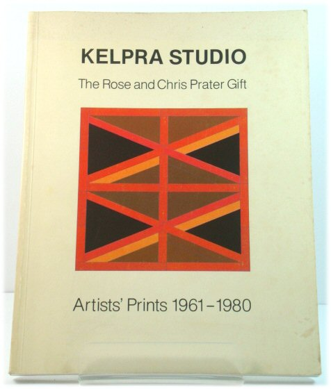 Image for Kelpra Studio, The Rose and Chris Prater Gift: Artists' Prints 1961-1980