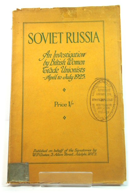 Image for Soviet Russia: An Investigation By British Women Trade Unionists - April to July, 1925