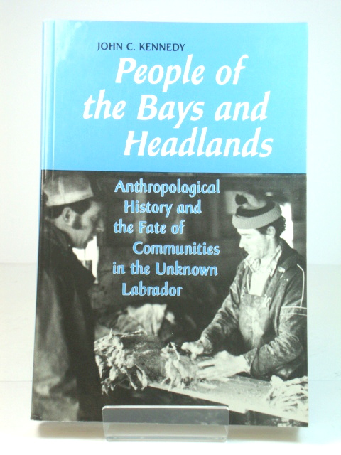 Image for People of the Bays and Headlands: Anthropological History and the Fate of Communities in the Unknown Labrador
