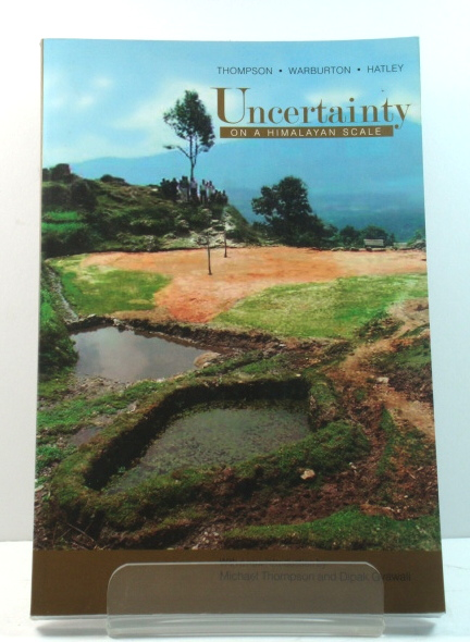 Image for Uncertainty on a Himalayan Scale: An Institutional Theory of Environmental Perception and a Strategic Framework for the Sustainable Development of the Himalaya
