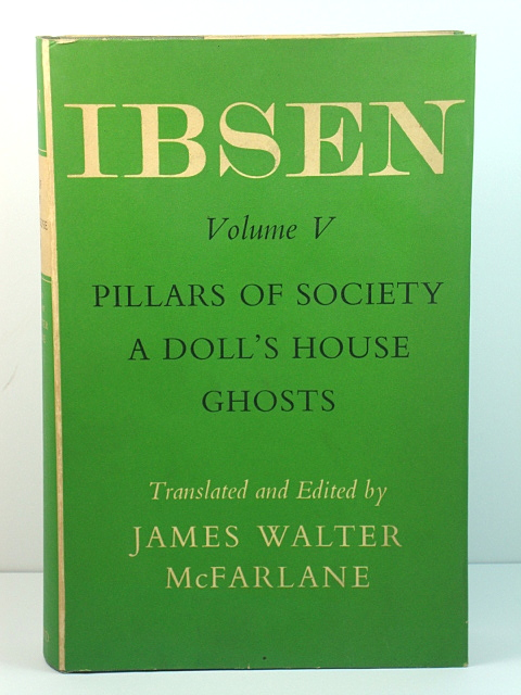 Image for The Oxford Ibsen: Volume V: Pillars of Society, A Doll's House, Ghosts