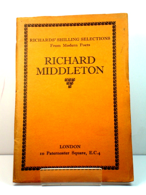 Image for Richard Middleton: Richards' Shilling Selections from Modern Poets