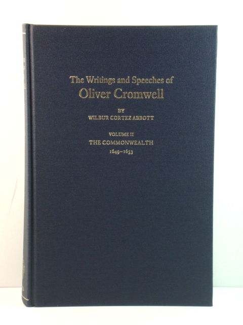 Image for The Writings and Speeches of Oliver Cromwell with an Introduction, Notes and a Sketch of His Life: Volume II: The Commonwealth, 1649 - 1653