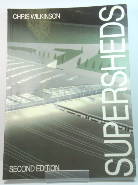 Image for Supersheds: The Architecture of Long-Span, Large-Volume Buildings