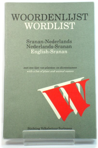 Image for Woordenlijst/Wordlist: Sranan - Nederlands, Nederlands - Sranan, English - Sranan: Met Een Lijst Van Planten- En Dierennamen/with a List of Plant and Animal Names