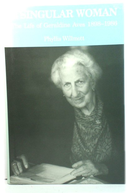 Image for A Singular Woman: The Life of Geraldine Aves, 1898 - 1986