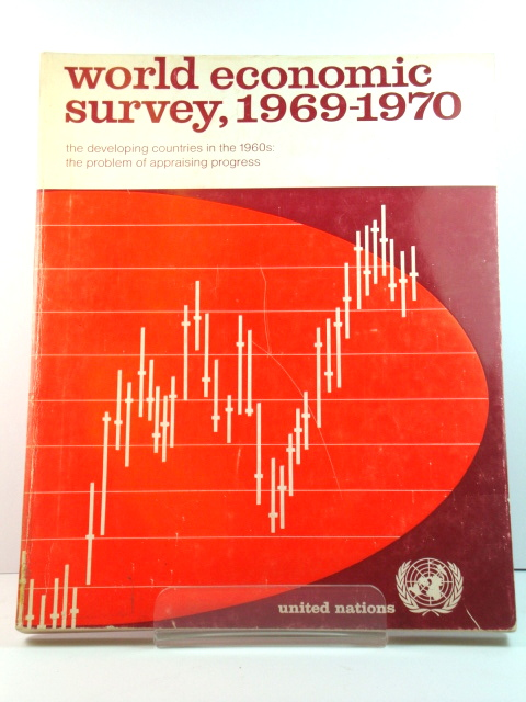 Image for World Economic Survey, 1969 - 1970: The Developing Countries in the 1960s: The Problem of Appraising Progress