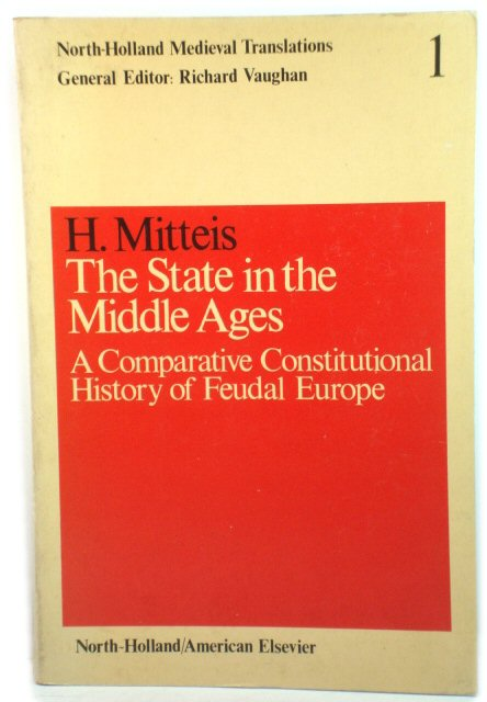 Image for The State in the Middle Ages: A Comparative Constitutional History of Feudal Europe