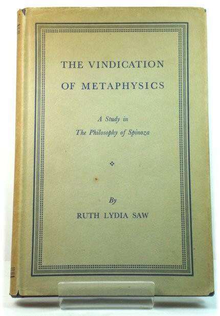 Image for The Vindication of Metaphysics: A Study in the Philosophy of Spinoza