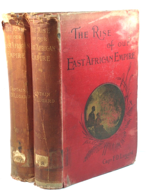 Image for The Rise of Our East African Empire: Early Efforts in Nyasaland and Uganda in Two Volumes