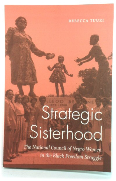 Image for Strategic Sisterhood: The National Council of Negro Women in the Black Freedom Struggle