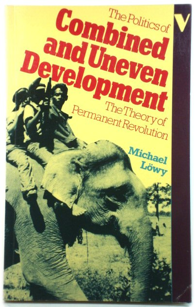 Image for The Politics of Combined and Uneven Development: The Theory of Permanent Revolution