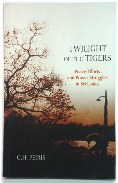 Image for Twilight of the Tigers: Peace Efforts and Power Struggles in Sri Lanka