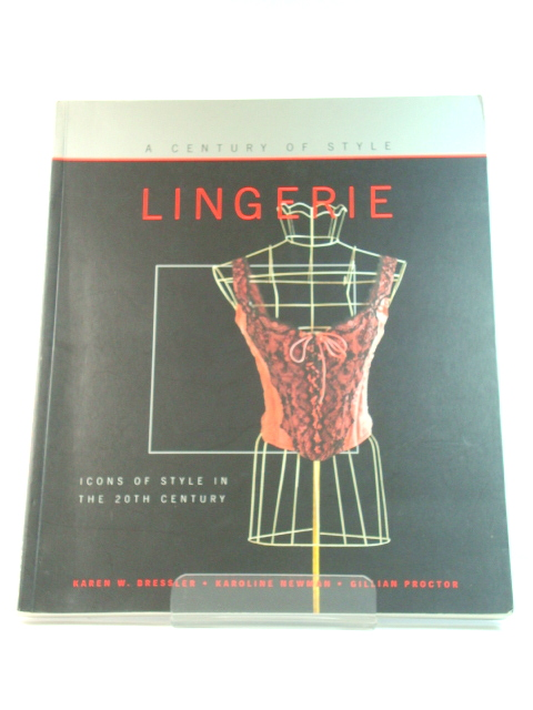 Image for A Century of Style: Lingerie: Icons of Style in the 20th Century