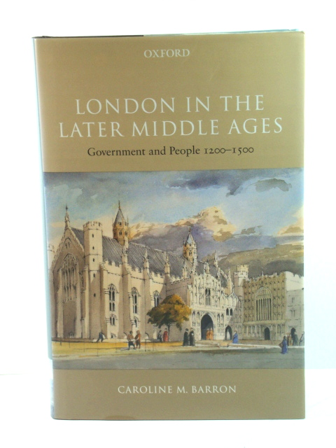 Image for London in the Later Middle Ages: Government and People, 1200 - 1500