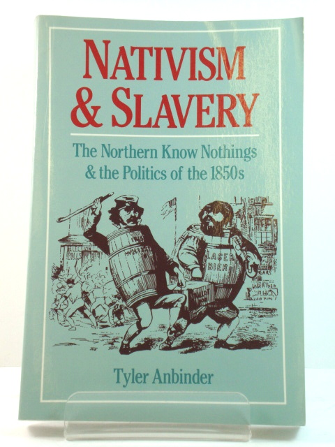 Image for Nativism and Slavery: The Northern Know Nothings and the Politics of the 1850s