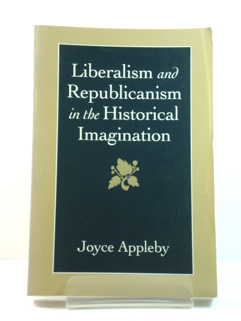 Image for Liberalism and Republicanism in the Historical Imagination