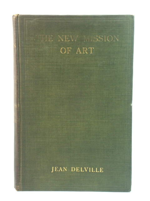 Image for The New Mission of Art: A Study of Idealism in Art