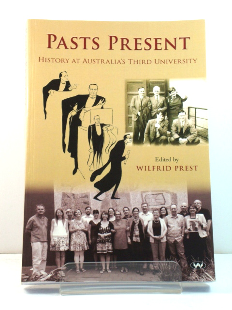 Image for Pasts Present: History at Australia's Third University