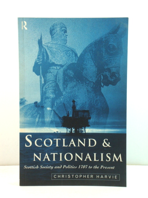 Image for Scotland and Nationalism: Scottish Society and Politics 1707 to the Present