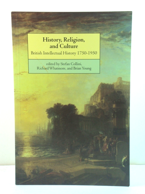 Image for History, Religion, and Culture: British Intellectual History 1750-1950