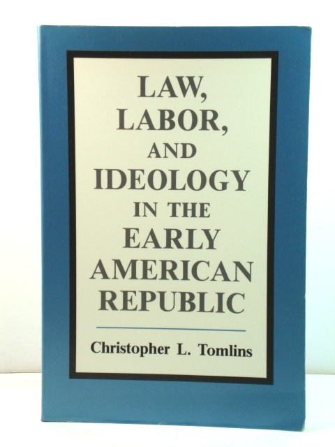 Image for Law, Labor, and Ideology in the Early American Republic