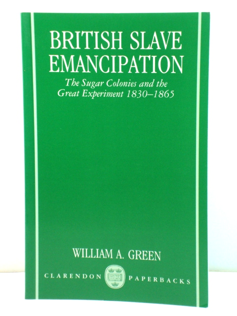 Image for British Slave Emancipation: The Sugar Colonies and the Great Experiment 1830-1865