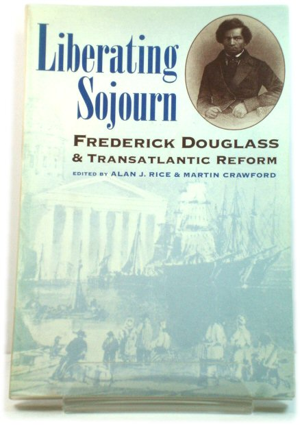 Image for Liberating Sojourn: Frederick Douglass & Transatlantic Reform