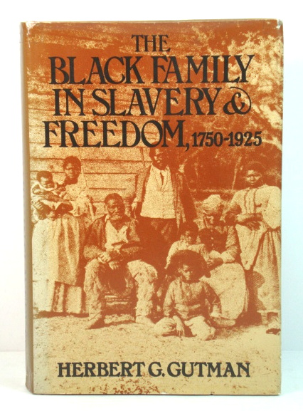 Image for The Black Family in Slavery and Freedom, 1750-1925