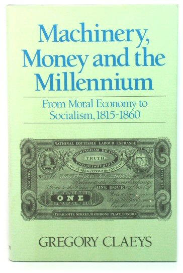 Image for Machinery, Money and the Millennium: From Moral Economy to Socialism, 1815-1860