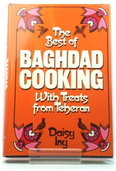 Image for The Best of Baghdad Cooking, with Treats from Teheran