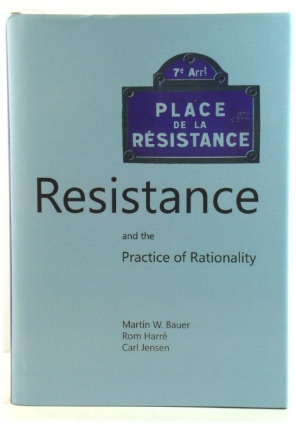 Image for Resistance and the Practice of Rationality