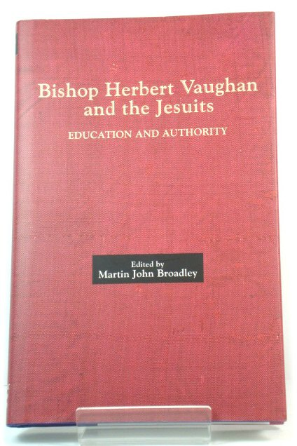 Image for Bishop Herbert Vaughan and the Jesuits: Education and Authority