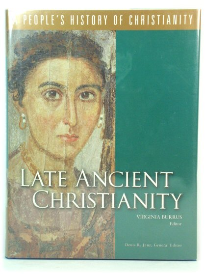 Image for Late Ancient Christianity (A People's History of Christianity)