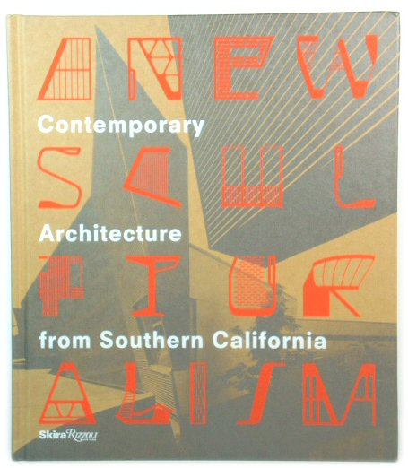 Image for A New Sculpturalism: Contemporary Architecture from Los Angeles